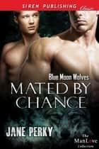 Mated by Chance ebook by Jane Perky