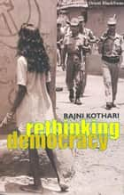 Rethinking Democracy ebook by Rajni Kothari