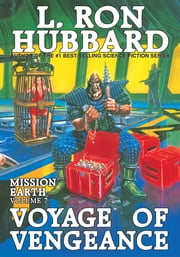 Voyage of Vengeance: Mission Earth Volume 7 ebook by L. Ron Hubbard