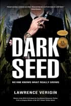 Dark Seed - No One Knows What Really Grows ebook by