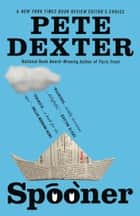 Spooner ebook by Pete Dexter