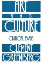 Art and Culture ebook by Clement Greenberg
