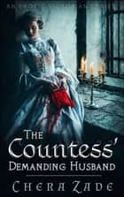 The Countess:Demanding Husband ebook by Chera Zade