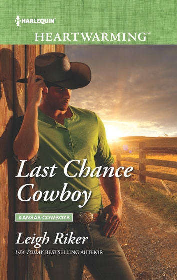 Last Chance Cowboy - A Clean Romance ebook by Leigh Riker