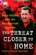 The Threat Closer to Home ebook by Douglas Schoen,Michael Rowan