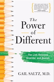 The Power of Different - The Link Between Disorder and Genius ebook by Gail Saltz