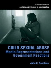 Child Sexual Abuse - Media Representations and Government Reactions ebook by Julia Davidson