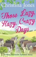 Those Lazy, Hazy, Crazy Days ebook by Christina Jones