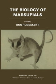 The Biology of Marsupials ebook by Hunsaker, Don II