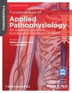 Fundamentals of Applied Pathophysiology - An Essential Guide for Nursing and Healthcare Students ebook by Muralitharan Nair, Ian Peate