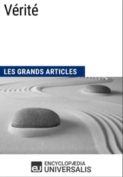 Vérité - (Les Grands Articles d'Universalis) ebook by Encyclopaedia Universalis