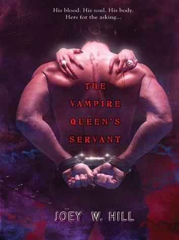 The Vampire Queen's Servant ebook by Joey W. Hill