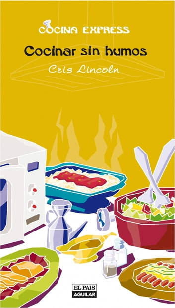 Cocinar sin humos (Cocina Express) ebook by Cris Lincoln