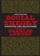 Social Theory ebook by Charles Lemert