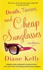 Death, Taxes, and Cheap Sunglasses ebook by Diane Kelly
