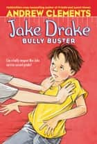 Jake Drake, Bully Buster ebook by Andrew Clements, Amanda Harvey