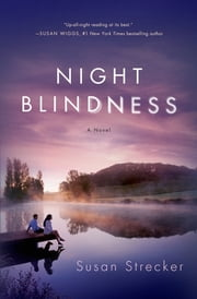 Night Blindness - A Novel ebook by Susan Strecker