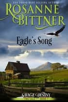 Eagle's Song ebook by Rosanne Bittner