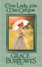 Eine Lady für MacGregor ebook by Grace Burrowes