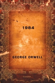 Nineteen Eighty-Four ebook by George Orwell