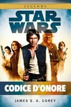 Star Wars - Codice d'Onore eBook by James S.A. Corey