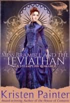 Miss Bramble And The Leviathan ebook by Kristen Painter