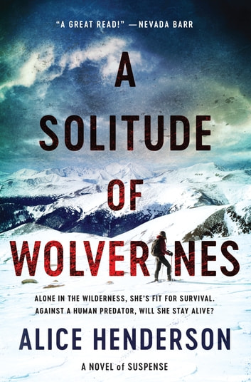 A Solitude of Wolverines - A Novel of Suspense ebook by Alice Henderson