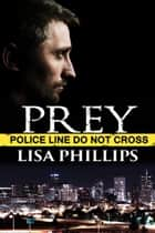 Prey eBook by Lisa Phillips