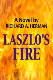 Laszlo's Fire ebook by Richard A. Herman