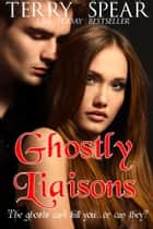 Ghostly Liaisons ebook by Terry Spear