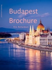 Budapest Brochure ebook by R.G. Richardson
