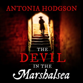 The Devil in the Marshalsea - Thomas Hawkins Book 1 audiobook by Antonia Hodgson