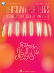 Broadway for Teens (Songbook) - Young Women's Edition ebook by Hal Leonard Corp.,Louise Lerch