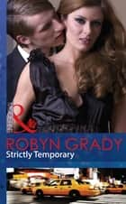 Strictly Temporary (Mills & Boon Modern) (Billionaires and Babies, Book 29) ebook by Robyn Grady