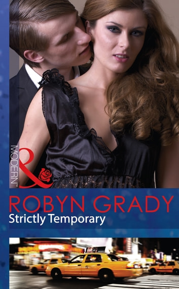 Strictly Temporary (Mills & Boon Modern) (Billionaires and Babies, Book 29) 電子書 by Robyn Grady