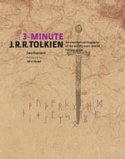 3-Minute J.R.R. Tolkien: An unauthorised biography of the world's most revered fantasy writer ebook by Gary Raymond