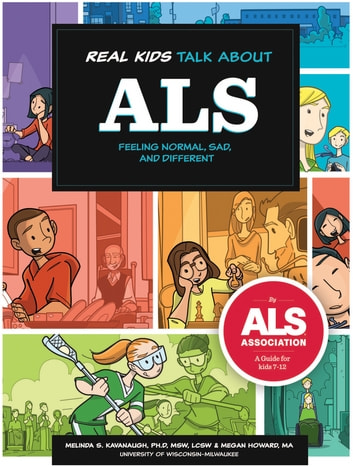Real kids talk about ALS - Feeling normal, sad, and different ebook by Melinda S. Kavanaugh, PhD, MSW, LCSW,Megan Howard, MA