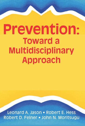 The Ecology of Prevention - Illustrating Mental Health Consultation ebook by Robert E Hess