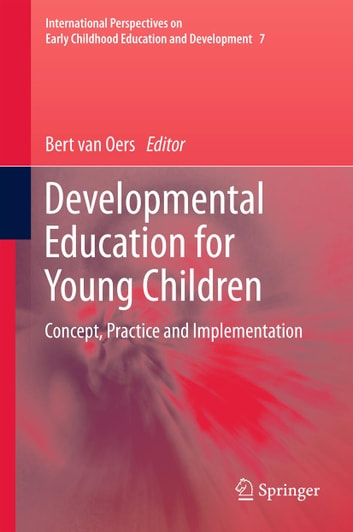 Developmental Education for Young Children - Concept, Practice and Implementation ebook by