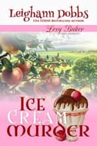 Ice Cream Murder ebook by Leighann Dobbs