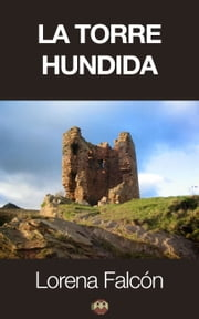 La torre hundida ebook by Lorena Falcón