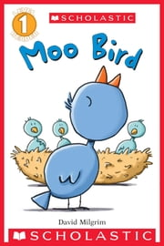 Moo Bird (Scholastic Reader, Level 1) ebook by David Milgrim,DAVID MILGRIM