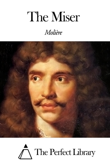 The Miser ebook by Molière