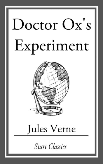 Doctor Ox's Experiment ebook by Jules Verne