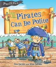 Pirates Can Be Polite ebook by Easton, Tom