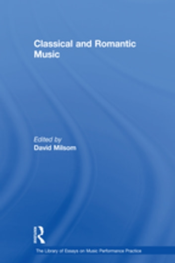 Classical and romantic music ebook by 9781351571746 rakuten kobo classical and romantic music ebook by fandeluxe