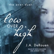 Low Over High audiobook by J. A. DeRouen