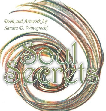 Soul Secrets ebook by Sandra D. Winogrocki
