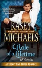 Role of a Lifetime - A Regency Time Travel Romance Novella ebook by Kasey Michaels
