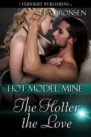 The Hotter the Love ebook by Lea Bronsen